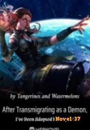 After Transmigrating As A Demon, I've Been Adopted By Angels! - Novel37