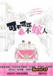 Can I Not Marry - Novel37