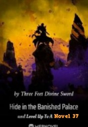 Hide In The Banished Palace And Level Up To A Big Boss - Novel37