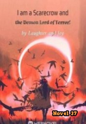 I Am A Scarecrow And The Demon Lord Of Terror! - Novel37
