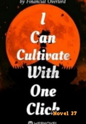 I Can Cultivate With One Click - Novel37