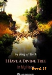 I Have A Divine Tree In My Heart - Novel37