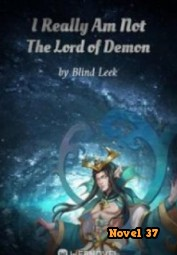 I Really Am Not The Lord Of Demon - Novel37