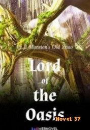 Lord Of The Oasis - Novel37