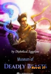 Museum Of Deadly Beasts - Novel37