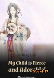 My Children Are Fierce And Adorable! - Novel37