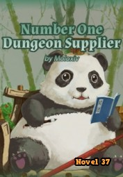 Number One Dungeon Supplier - Novel37