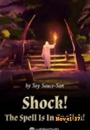 Shock! The Spell Is In English! - Novel37