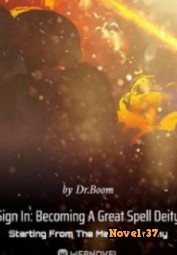 Sign In: Becoming A Great Spell Deity Starting From The Magic Academy - Novel37