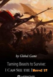 Taming Beasts To Survive: I Can See The Prompts - Novel37