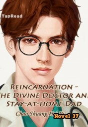 The Divine Doctor and Stay-at-home Dad - Novel37