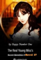 The Real Young Miss's Secret Identities Revealed - Novel37