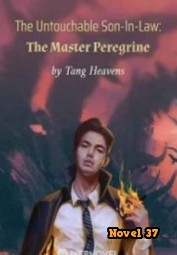 The Untouchable Son-In-Law: The Master Peregrine - Novel37