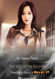 The Wife Of The Wealthy Family Is Fierce And Cute. - Novel37