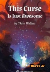 This Curse Is Just Awesome - Novel37