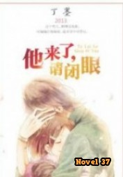 When He Comes, Close Your Eyes - Novel37
