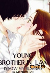 Young Brother-in-law Is Now My Husband - Novel37